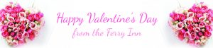 Valentine's Day at the Ferry Inn, Stone in Oxney